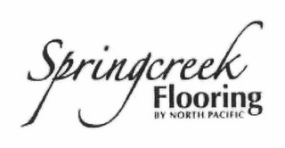 mark for SPRINGCREEK FLOORING BY NORTH PACIFIC, trademark #78746712