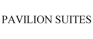 mark for PAVILION SUITES, trademark #78747142
