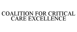 mark for COALITION FOR CRITICAL CARE EXCELLENCE, trademark #78748572