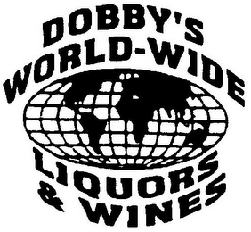 mark for DOBBY'S WORLD-WIDE LIQUORS & WINES, trademark #78748800