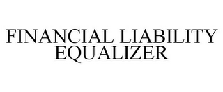 mark for FINANCIAL LIABILITY EQUALIZER, trademark #78749129