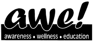 mark for AWE! AWARENESS · WELLNESS · EDUCATION, trademark #78749239