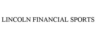 mark for LINCOLN FINANCIAL SPORTS, trademark #78749317