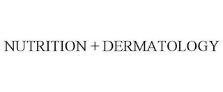 mark for NUTRITION + DERMATOLOGY, trademark #78749421