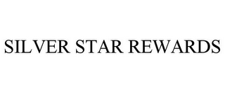 mark for SILVER STAR REWARDS, trademark #78750104