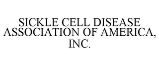 mark for SICKLE CELL DISEASE ASSOCIATION OF AMERICA, INC., trademark #78750425
