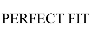 mark for PERFECT FIT, trademark #78751876