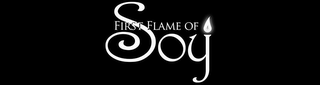 mark for FIRST FLAME OF SOY, trademark #78751884