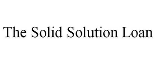 mark for THE SOLID SOLUTION LOAN, trademark #78752145