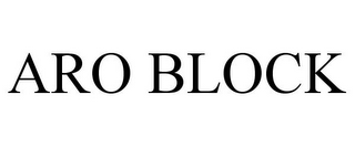 mark for ARO BLOCK, trademark #78752163