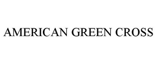 mark for AMERICAN GREEN CROSS, trademark #78753027
