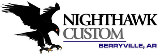 mark for NIGHTHAWK CUSTOM BERRYVILLE, AR, trademark #78753116