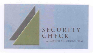mark for SECURITY CHECK A PAYMENT SOLUTIONS FIRM, trademark #78754365
