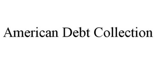mark for AMERICAN DEBT COLLECTION, trademark #78754376
