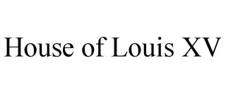 mark for HOUSE OF LOUIS XV, trademark #78755332
