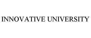 mark for INNOVATIVE UNIVERSITY, trademark #78755518