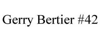 mark for GERRY BERTIER #42, trademark #78757037