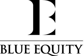 mark for BE BLUE EQUITY, trademark #78757076