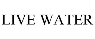 mark for LIVE WATER, trademark #78758041