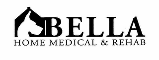 mark for BELLA HOME MEDICAL & REHAB, trademark #78758865