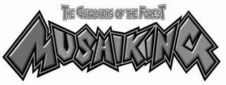 mark for THE GUARDIANS OF THE FOREST MUSHIKING, trademark #78758970