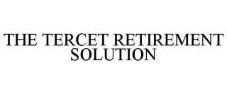 mark for THE TERCET RETIREMENT SOLUTION, trademark #78759211