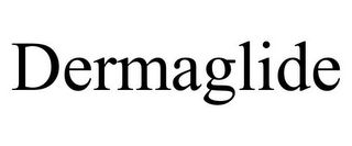 mark for DERMAGLIDE, trademark #78759487