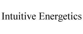 mark for INTUITIVE ENERGETICS, trademark #78760319