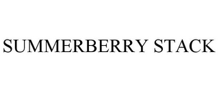 mark for SUMMERBERRY STACK, trademark #78760388