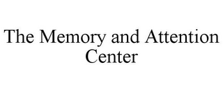 mark for THE MEMORY AND ATTENTION CENTER, trademark #78761533