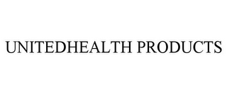 mark for UNITEDHEALTH PRODUCTS, trademark #78761558
