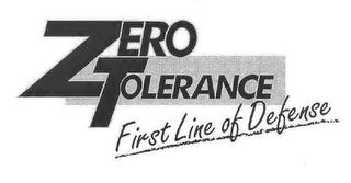 mark for ZERO TOLERANCE FIRST LINE OF DEFENSE, trademark #78761774