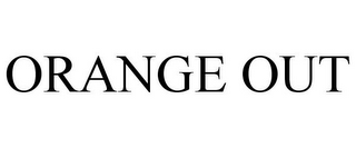 mark for ORANGE OUT, trademark #78761816