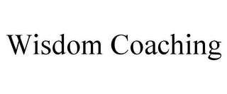 mark for WISDOM COACHING, trademark #78762063