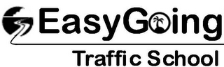 mark for EASY GOING TRAFFIC SCHOOL, trademark #78762747