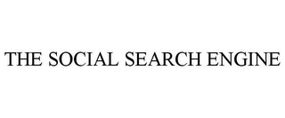 mark for THE SOCIAL SEARCH ENGINE, trademark #78762792