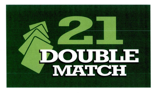 mark for 21 DOUBLE MATCH, trademark #78763061