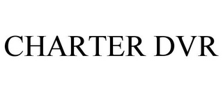 mark for CHARTER DVR, trademark #78763228