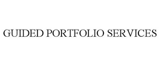 mark for GUIDED PORTFOLIO SERVICES, trademark #78763519