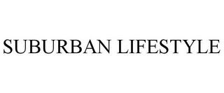 mark for SUBURBAN LIFESTYLE, trademark #78764433