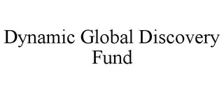 mark for DYNAMIC GLOBAL DISCOVERY FUND, trademark #78765899