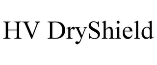 mark for HV DRYSHIELD, trademark #78766630