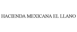 mark for HACIENDA MEXICANA EL LLANO, trademark #78766632