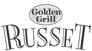 mark for GOLDEN GRILL RUSSET, trademark #78766831