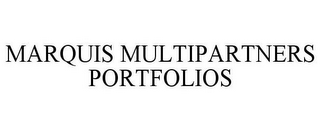 mark for MARQUIS MULTIPARTNERS PORTFOLIOS, trademark #78766969