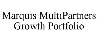 mark for MARQUIS MULTIPARTNERS GROWTH PORTFOLIO, trademark #78766972