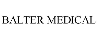mark for BALTER MEDICAL, trademark #78767405