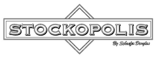 mark for STOCKOPOLIS BY SCHAEFER DOUGLAS, trademark #78767964