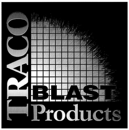 mark for TRACO BLAST PRODUCTS, trademark #78768270