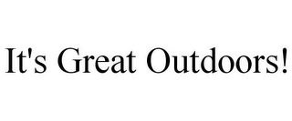 mark for IT'S GREAT OUTDOORS!, trademark #78768373